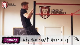Why You Can't Muscle Up Yet! | School of Calisthenics