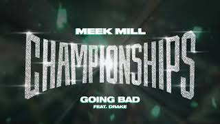 Download Meek Mill - Going Bad feat. Drake [Official Audio]