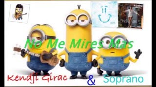 les minions chantent No Me Mires Mas de Kendji Girac et Soprano
