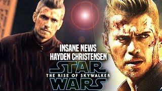 Hayden Christensen INSANE News Revealed! The Rise Of Skywalker (Star Wars Episode 9)