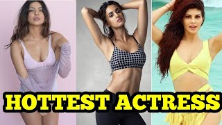 TOP 10 Most Sexiest Bollywood Actresses 2018