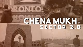 Sector 2.0 - Chena Mukh (Official Music Video)