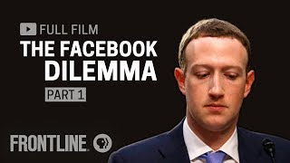 The Facebook Dilemma, Part One (full film)   FRONTLINE