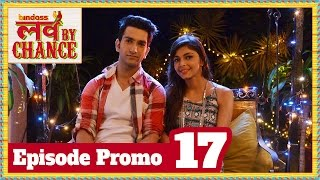 Love By Chance - Episode 17 Promo - bindass Official