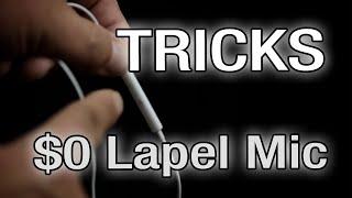 Filmmaking Tricks - The $0 Lapel Mic and Recorder  - The Basic Filmmaker Ep 66