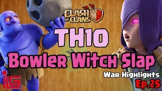 TH10 Bowler Witch Slap - Clash of Clans - War Highlights - Ep 25