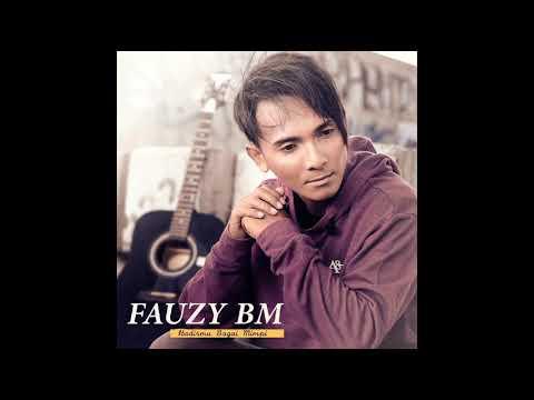 """Fauzy BM """" Hadirmu Bagai Mimpi """""""