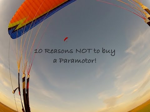 10 reasons why you should NOT buy a Paramotor