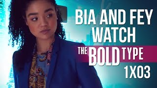 Bia and Fey watch THE BOLD TYPE | 1x03