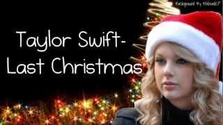 Taylor Swift- Last Christmas (Lyrics)