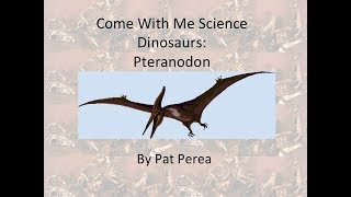 Come With Me Science: Dinosaurs: Pteranodon