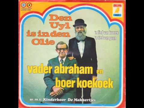 Vader Abraham En Boer Koekoek Den Uyl Is In Den Olie