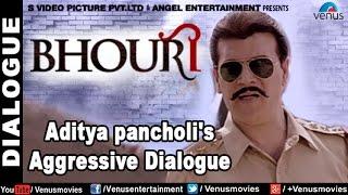 Aditya pancholi's Aggressive Dialogue   Bhouri   Raghuveer Yadav, Masha Paur, Mohan Joshi & Kunika