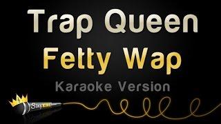 Fetty Wap - Trap Queen (Karaoke Version)