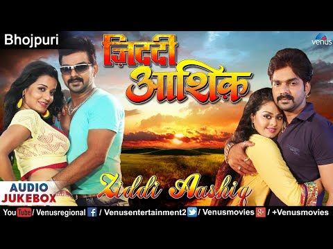 Ziddi Aashiq - Bhojpuri Songs Jukebox   Pawan Singh, Monalisa, Deep Srestha  