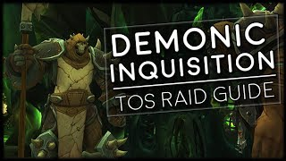DEMONIC INQUISITION - Normal/Heroic Tomb of Sargeras Raid Guide | World of Warcraft Legion