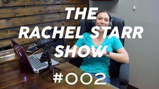 The Rachel Starr Podcast/Vlog #2
