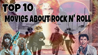 Top 10 Movies About Rock N' Roll