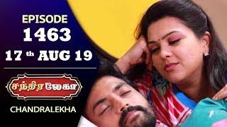 CHANDRALEKHA Serial | Episode 1463 | 17th Aug 2019 | Shwetha | Dhanush | Nagasri | Arun | Shyam