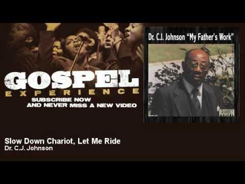 Xxx Mp4 Dr C J Johnson Slow Down Chariot Let Me Ride Gospel 3gp Sex