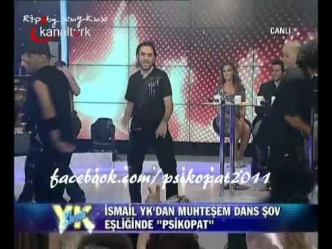 Ismail YK - Psikopat Dans Show (07.09.11 / YK Show)
