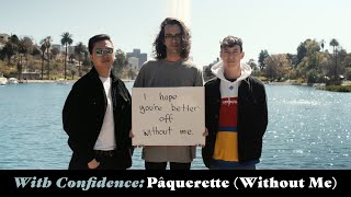 With Confidence - Pâquerette (Without Me) (Official Music Video)