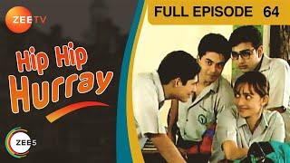 Hip Hip Hurray I Series - Episode 64