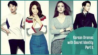 Korean Dramas with Secret Identity Part II