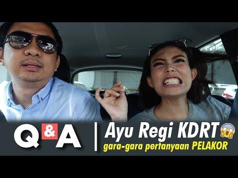 Q&A   AYU REGI KDRT GARA-GARA PERTANYAAN PELAKOR !!