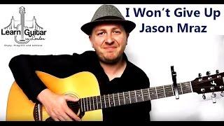 I Won't Give Up - Guitar Tutorial - Jason Mraz - Drue James