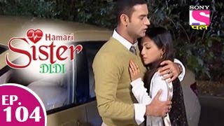 Hamari Sister Didi - Hamari Sister Didi - हमारी सिस्टर दीदी - Episode 104 - 5th January 2015