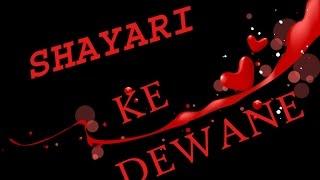 HINDI SHAYARI VIDEO  TRUE LOVE  SHAYARI KE DEEWANE