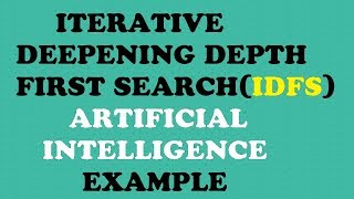 Iterative deepening depth first search (IDFS) in artificial intelligence(Ai)