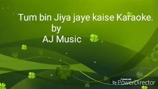 Tum Bin jiya jaye kaise Karaoke with lyrics| Tum Bin | Karaoke of Tum Bin