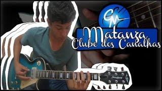 Clube dos Canalhas - Matanza (como tocar na guitarra)