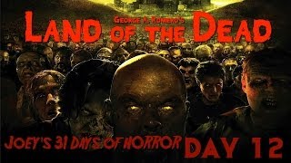 31 Days of Horror: Land of the Dead (2005)
