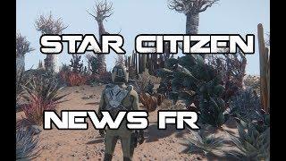Star Citizen ATV - NEWS FR 20/07/2017
