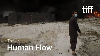 HUMAN FLOW Trailer | New Release 2017