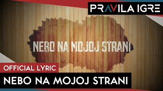 Pravila Igre - Nebo na mojoj strani (Official lyric video)