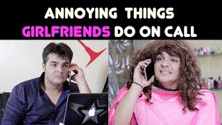 Annoying Things GIRLFRIENDS Do on Call