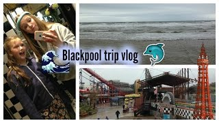 Blackpool trip vlog