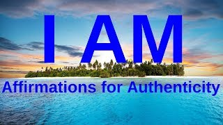 Kick Start Your Day with I AM Affirmations, Self-Respect, Authenticity, The Law Of Attraction