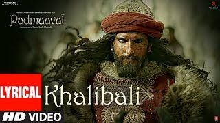 Padmaavat: Khalibali Lyrical Video Song | Deepika Padukone | Shahid Kapoor | Ranveer Singh