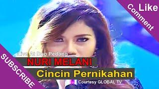 NURI MELANI [Cincin Pernikahan] Live At Duo Pedang (27-05-2015) Courtesy GLOBAL TV