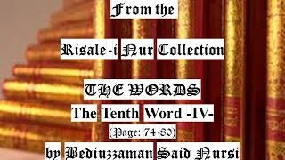 From the Risale-i Nur Collection, THE WORDS, The Tenth Word IV , Page:74-80 , by Said Nursi