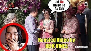 BB K Vines NAILED It AGAIN | Roast Akash Ambani Wedding And GUEST | Must WATCH