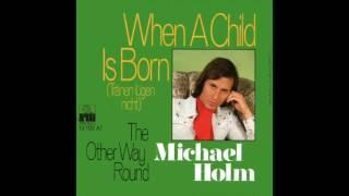 Michael Holm - When a child is born (Tränen lügen nicht) 1974