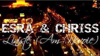 ESRA & CHRISS - Liniste (Am Nevoie) [street VIDEO]