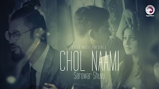 Chol Naami | Sarowar Shuvo | Ankur Mahmud | Full Music Video | Bangla New Song 2017