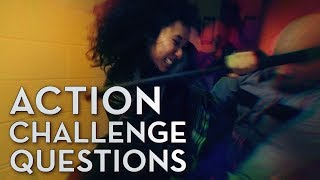 Answering Your Action Challenge Questions